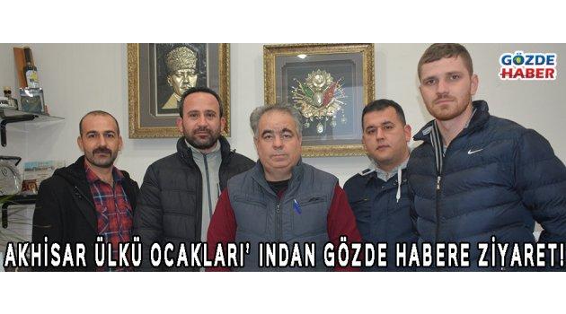 AKHİSAR ÜLKÜ OCAKLARI' INDAN GÖZDE HABERE ZİYARET!