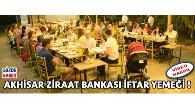 AKHİSAR ZİRAAT BANKASI İFTAR YEMEĞİ !