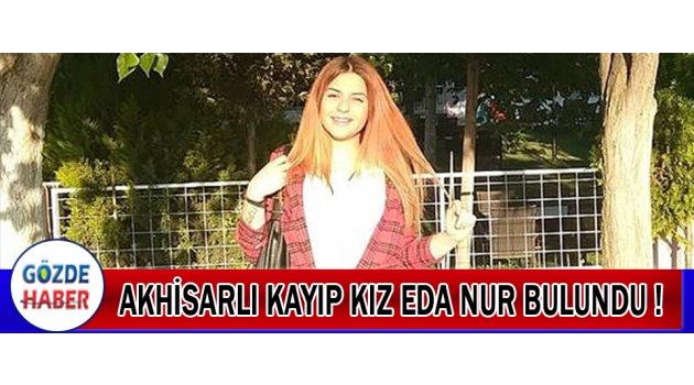 Akhisarlı 15 yaşındaki Eda Nur Yaka Konya'da bulundu !
