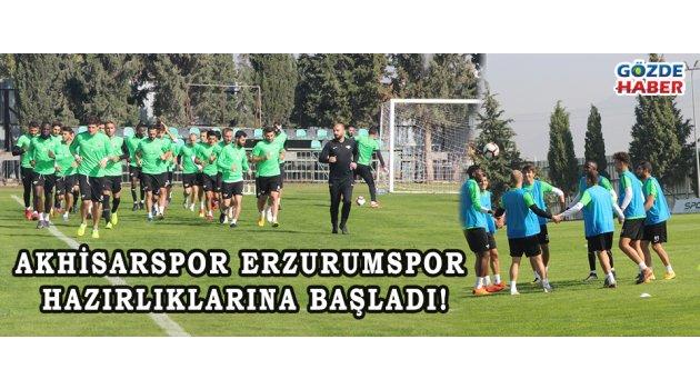 AKHİSARSPOR ERZURUMSPOR HAZIRLIKLARINA BAŞLADI!