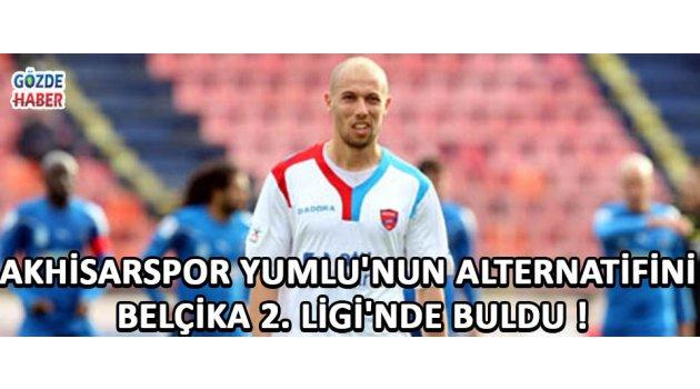 Akhisarspor Yumlu'nun Alternatifini Belçika 2. Ligi'nde Buldu !