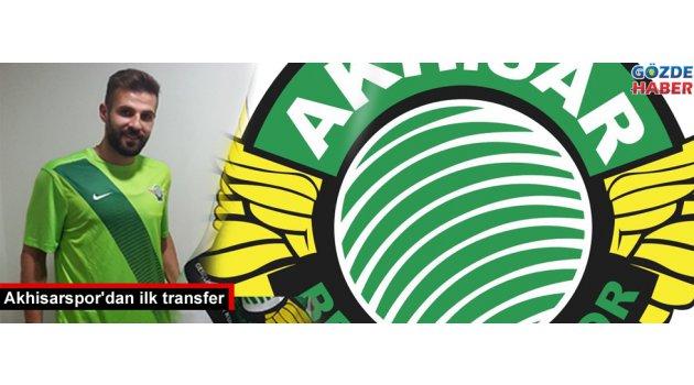 Akhisarspor'dan ilk transfer