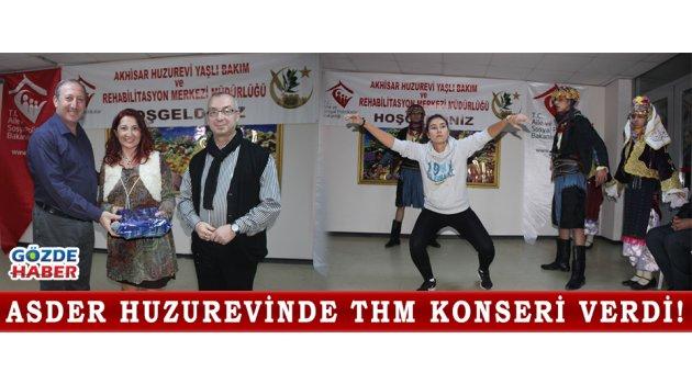 ASDER HUZUREVİNDE THM KONSERİ VERDİ!