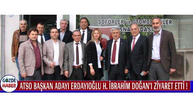 ATSO Başkan Adayı Erdayıoğlu H. İbrahim Doğan'ı Ziyaret Etti !