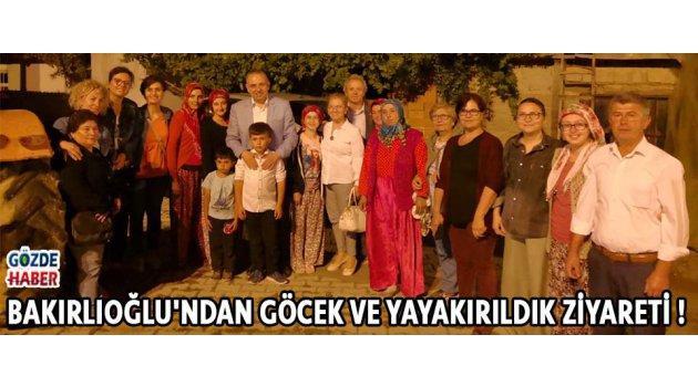 BAKIRLIOĞLU'NDAN GÖCEK VE YAYAKIRILDIK ZİYARETİ !