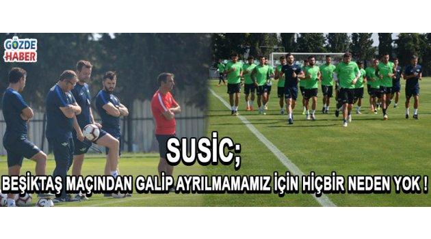 Beşiktaş Maçından Galip Ayrılmamamız İçin Hiçbir Neden Yok !