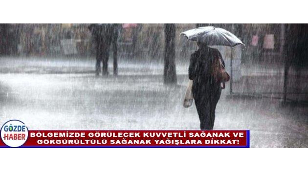 Bölgemizde Görülecek Kuvvetli Sağanak ve  Gökgürültülü Sağanak Yağışlara Dikkat!