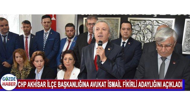 CHP Akhisar İlçe Başkanlığına Avukat İsmail Fikirli Adaylığını Açıkladı
