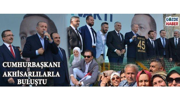 Cumhurbaşkanı Akhisarlılarla Buluştu