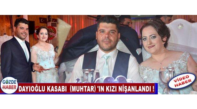 Dayıoğlu Kasabı  (Muhtar) 'ın Kızı Nişanlandı