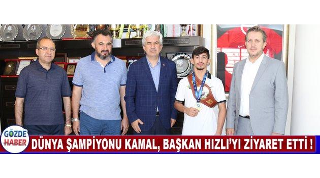 Dünya Şampiyonu Kamal, Başkan Hızlı'yı Ziyaret Etti !