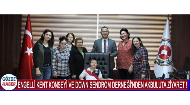 ENGELLİ KENT KONSEYİ VE DOWN SENDROM DERNEĞİ'NDEN AKBULUTA ZİYARET !
