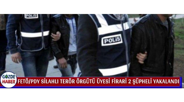 FETÖ/PDY Silahlı Terör Örgütü Üyesi Firari 2 Şüpheli Yakalandı