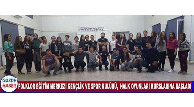 Folklor Eğitim Merkezi Gençlik ve Spor Kulübü, Halk Oyunları Kurslarına Başladı.