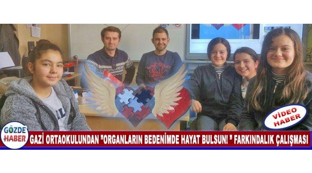 """Gazi Ortaokulundan """"ORGANLARIN BEDENİMDE HAYAT BULSUN !!!"""" Farkındalık Çalışması"""