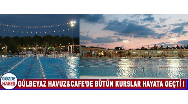 Gülbeyaz Havuz&Cafe'de Bütün Kurslar Hayata Geçti !