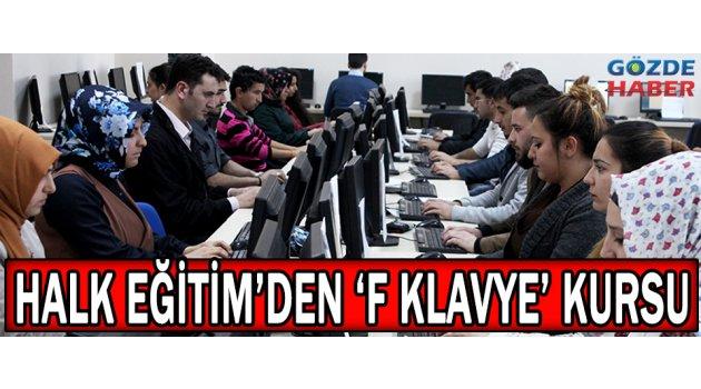 HALK EĞİTİM'DEN 'F KLAVYE' KURSU