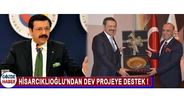 Hisarcıklıoğlu'ndan Dev Projeye Destek !