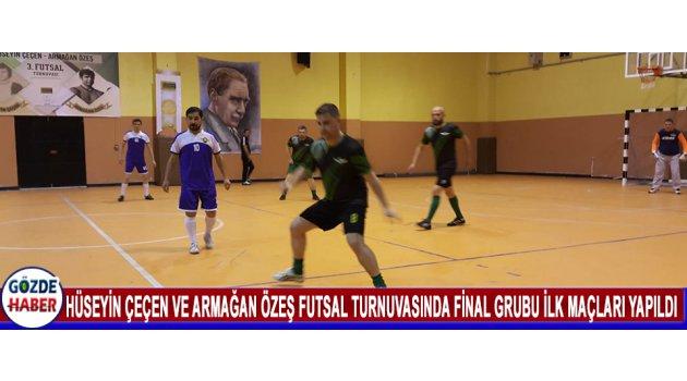 Hüseyin Çeçen Ve Armağan Özeş Futsal Turnuvasında Final Grubu İlk Maçları Yapıldı