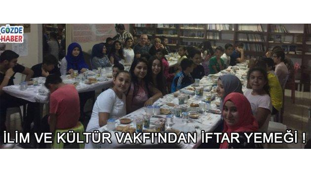 İlim ve Kültür Vakfı'ndan İftar Yemeği !