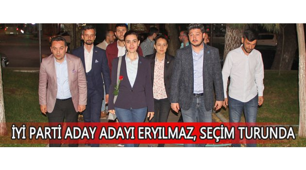 İYİ Parti Aday Adayı Eryılmaz, Seçim Turunda