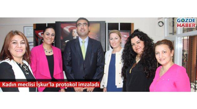 Kadın meclisi İşkur'la protokol imzaladı