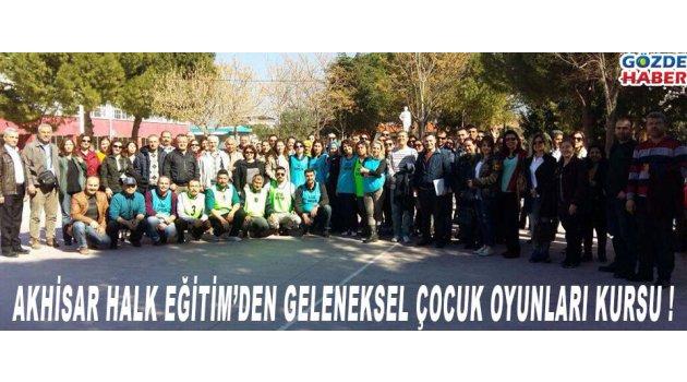 1-AKHİSAR HALK EĞİTİM'DEN GELENEKSEL ÇOCUK OYUNLARI KURSU !