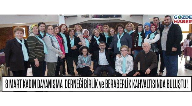 8 Mart Kadın Dayanışma Derneği Birlik ve beraberlik kahvaltısında Buluştu !