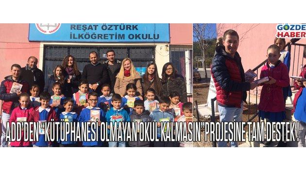 """ADD'DEN  """"KÜTÜPHANESİ OLMAYAN OKUL KALMASIN"""" PROJESİNE TAM DESTEK !"""