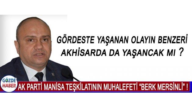 """Ak Parti Manisa Teşkilatının Muhalefeti """"Berk Mersinli"""" !"""