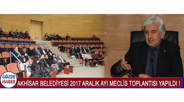 Akhisar Belediyesi 2017 Aralık Ayı Meclis Toplantısı Yapıldı !
