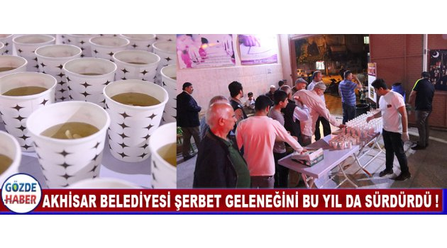 Akhisar Belediyesi Şerbet Geleneğini Bu Yıl Da Sürdürdü !