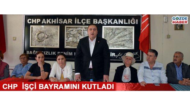 Akhisar CHP, işçi bayramını kutladı