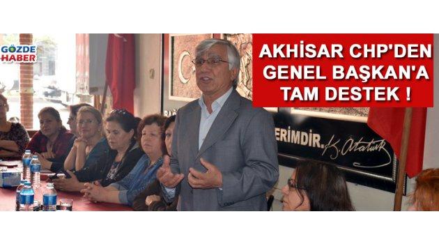 Akhisar CHP'den Genel Başkan'a tam destek !