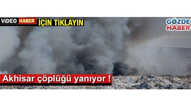 Akhisar çöplüğü yanıyor !