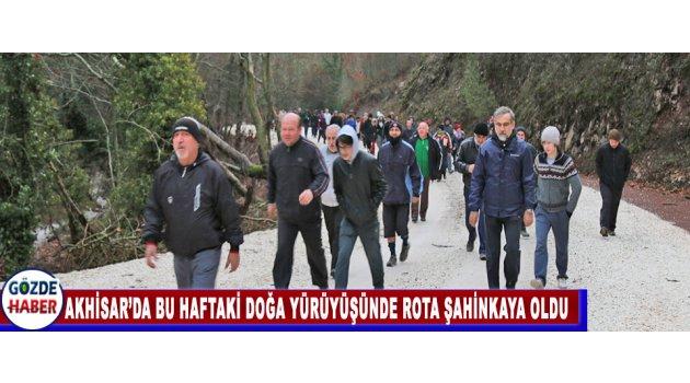 Akhisar'da bu haftaki Doğa yürüyüşünde rota Şahinkaya oldu