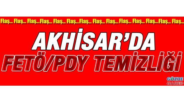 Akhisar'da FETÖ/PDY Temizliği