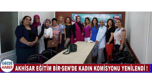 AKHİSAR EĞİTİM BİR-SEN'DE KADIN KOMİSYONU YENİLENDİ !