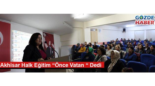 """Akhisar Halk Eğitim """"Önce Vatan'' Dedi"""