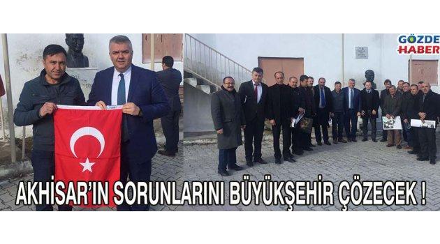 Akhisar'ın Sorunlarını Büyükşehir Çözecek !