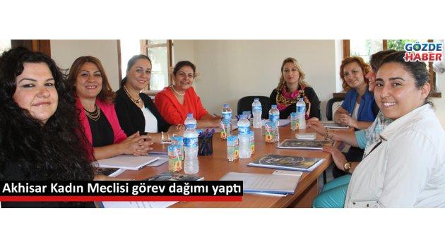Akhisar Kadın Meclisi görev dağımı yaptı