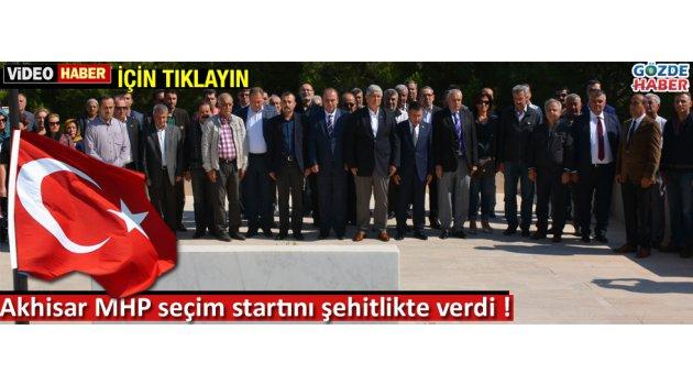 Akhisar MHP seçim startını şehitlikte verdi !