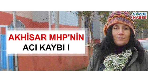 Akhisar MHP'nin acı kaybı