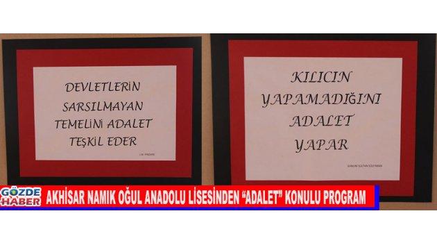 "AKHİSAR NAMIK OĞUL ANADOLU LİSESİNDEN ""ADALET"" KONULU PROGRAM"