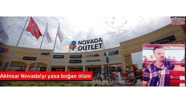 Akhisar Novada!yı yasa boğan ölüm