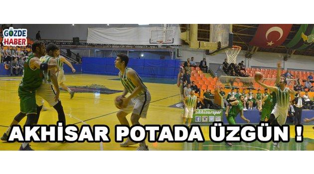 Akhisar Potada Üzgün !