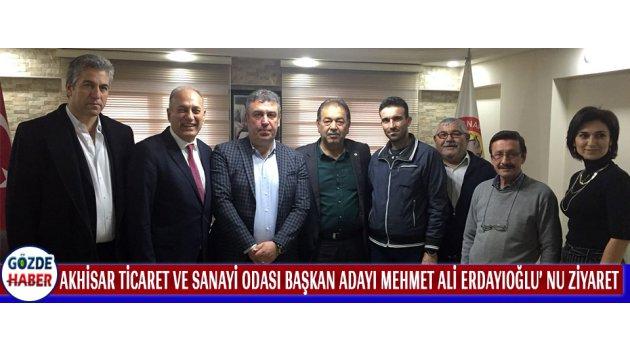 Akhisar Ticaret Ve Sanayi Odası Başkan Adayı Mehmet Ali ERDAYIOĞLU' Na Ziyaret