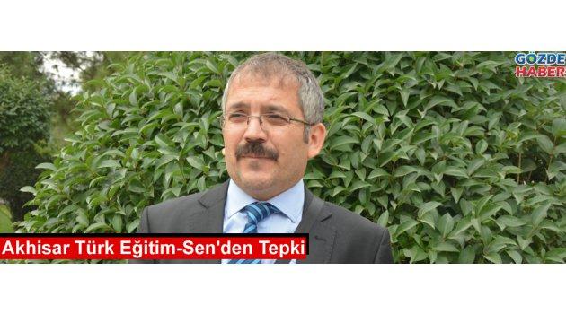Akhisar Türk Eğitim-Sen'den Tepki