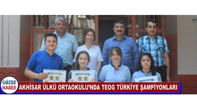 AKHİSAR ÜLKÜ ORTAOKULU'NDA TEOG TÜRKİYE ŞAMPİYONLARI
