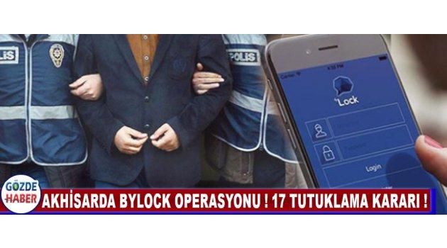 Akhisar'da Bylock Operasyonu! 17 Tutuklama Kararı!